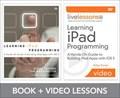 Learning iPad Programming LiveLessons Bundle   Turner, Kirby ; Harrington, Tom  