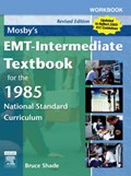Workbook for Mosby's EMT - Intermediate Textbook for the 1985 National Standard Curriculum | Bruce R. Shade |