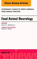 Food Animal Neurology, An Issue of Veterinary Clinics of North America: Food Animal Practice   Kevin (large Animal Clinical Sciences<br>Texas A Washburn & M University)  