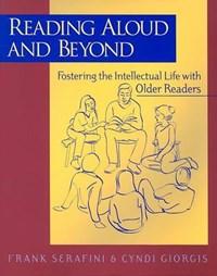 Reading Aloud and Beyond | Serafini, Frank; Giorgis, Cyndi |