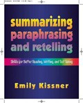 Summarizing, Paraphrasing, And Retelling | Emily Kissner |