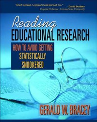Reading Educational Research   Gerald W. Bracey  