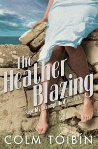 The Heather Blazing | Colm Toibin |