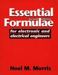 Essential Formulae for Electronic and Electrical Engineers   Noel M. Morris  