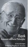 Hayek: Economist and Social Philosopher   Stephen F. Frowen  