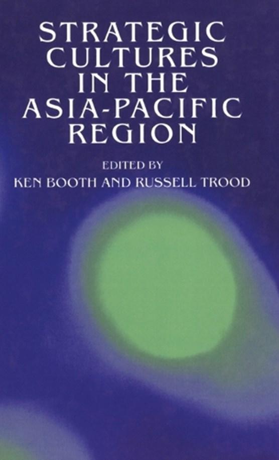 Strategic Cultures in the Asia-Pacific Region