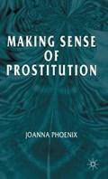 Making Sense of Prostitution | J. Phoenix |