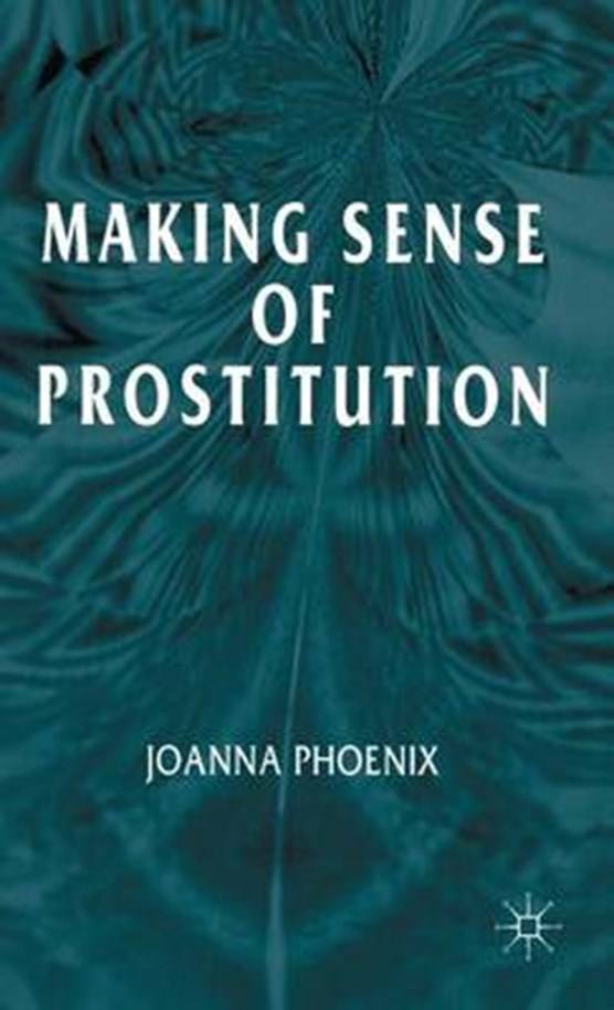 Making Sense of Prostitution