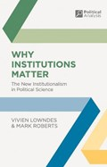 Why Institutions Matter | Lowndes, Vivien ; Roberts, Mark |