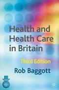 Health and Health Care in Britain | Rob Baggott |