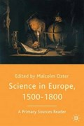 Science in Europe, 1500-1800: A Primary Sources Reader | Malcolm Oster |