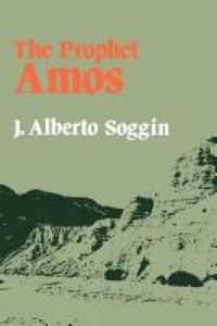 The Prophet Amos   J. Alberto Soggin  