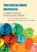 The Social Work Portfolio: A student's guide to evidencing your practice | Lee-Ann Fenge ; Kate Howe ; Mel Hughes ; Gill Thomas |