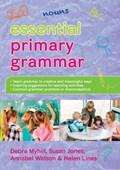 Essential Primary Grammar | Myhill, Debra ; Jones, Susan ; Lines, Helen ; Watson, Annabel |