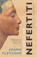 The Search For Nefertiti   Joann Fletcher  