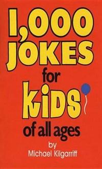 1000 Jokes for Kids of All Ages   Michael Kilgarriff  