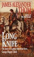 Long Knife | James Alexander Thom |