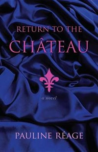 Return to the Chateau   Pauline Reage  