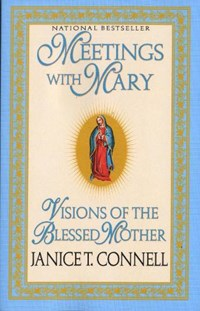 Meetings With Mary | Janice T. Connell |