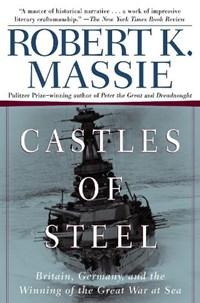 Castles Of Steel | Robert K. Massie |