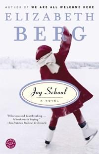 Joy School   Elizabeth Berg  