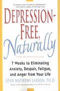 Depression-Free, Naturally | Joan Mathews Larson |