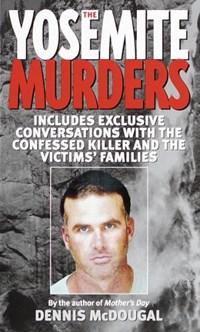 The Yosemite Murders | Dennis McDougal |