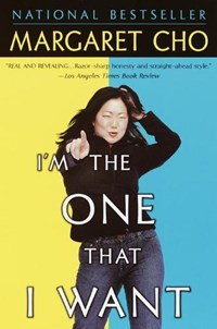 I'm the One That I Want | Margaret Cho |