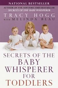 Secrets of the Baby Whisperer for Toddlers | Hogg, Tracy ; Blau, Melinda |