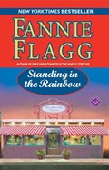 Standing in the Rainbow   Fannie Flagg  