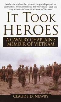 It Took Heroes | Claude D. Newby |