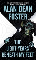 The Light-years Beneath My Feet | Alan Dean Foster |