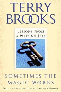 Sometimes the Magic Works | Terry Brooks |