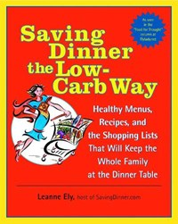 Saving Dinner The Low-carb Way | Leanne Ely |