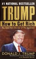 Trump: How to Get Rich | Donald J. Trump ; Meredith McIver |