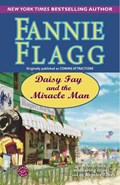 Daisy Fay And The Miracle Man | Fannie Flagg |