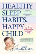 Healthy Sleep Habits, Happy Child | Marc Weissbluth |