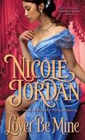 Lover Be Mine | Nicole Jordan |