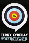 This I Know   Terry O'reilly  