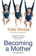 Becoming A Mother | Kate Mosse |