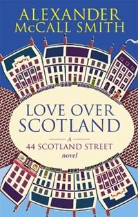 Love Over Scotland   Alexander Mccall Smith  