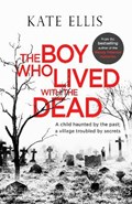 The Boy Who Lived with the Dead | Kate Ellis |