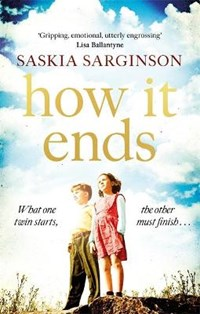 How It Ends   Saskia Sarginson  