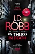 Faithless in Death: An Eve Dallas thriller (Book 52) | J. D. Robb |