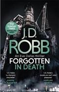Forgotten In Death: An Eve Dallas thriller (In Death 53)   J. D. Robb  