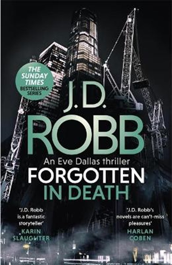 Forgotten In Death: An Eve Dallas thriller (In Death 53)
