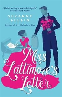 Miss Lattimore's Letter | Suzanne Allain |