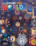 Explore Our World 6   Schwermer, Kaj ; Cory-Wright, Kate ; Sved, Rob ; Scro, Ronald  