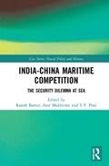India-China Maritime Competition | Rajesh Basrur ; Anit (nanyang Technological University, Singapore) Mukherjee ; T.V. (mcgill University, Montreal, Canada) Paul |