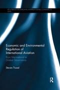 Economic and Environmental Regulation of International Aviation | Truxal, Steven (city, University of London) |